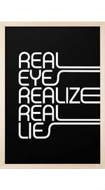 Plakat REAL EYES REALIZE REAL LIES czarny