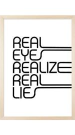 Plakat REAL EYES REALIZE REAL LIES biały